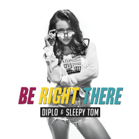 Diplo and Sleepy Tom - Be Right There