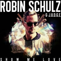 Robin Schulz feat. Judge - Show Me Love