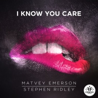 Matvey Emerson and Stephen Ridley - I Know You Care (Radio Mix)