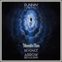 Naughty Boy feat. Beyonce and Arrow Benjamin - Runnin' (Lose It All)