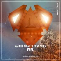 Mahmut Orhan and Sena Sener - Feel (Original Mix)