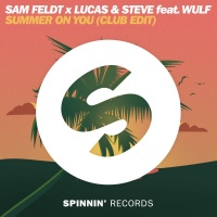 Sam Feldt x LUCAS and STEVE feat. Wulf - Summer On You (Original Mix) -