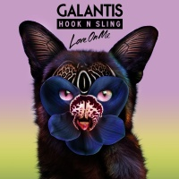 Galantis and Hook N Sling - Love On Me (Original Mix)