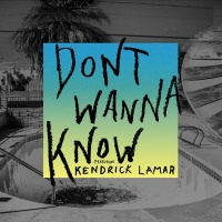Maroon 5 feat. Kendrick Lamar - Don't Wanna Know (Original Mix)