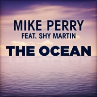 Mike Perry ft. Shy Martin - The Ocean (Single)