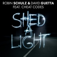 Robin Schulz and David Guetta feat. Cheat Codes - Shed A Light