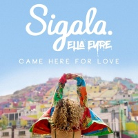 Sigala and Ella Eyre - Came Here For Love