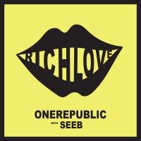 OneRepublic feat. Seeb - Rich Love