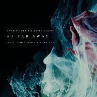 Martin Garrix and David Guetta ft. Jamie Scott and Romy Dya - So Far Away