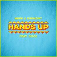 Merk and Kremont feat. DNCE - Hands Up
