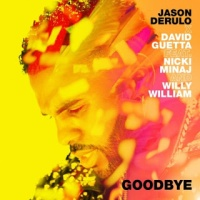 Jason Derulo and David Guetta feat. Nicki Minaj and Willy William - Goodbye