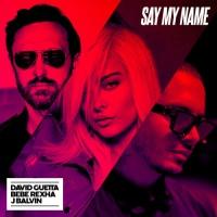 David Guetta feat. Bebe Rexha and J. Balvin - Say My Name