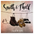Smith & Thell — Forgive Me Friend